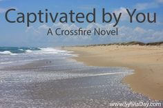 Captured by You....  4th book in the Crossfire Series
