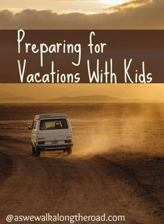 Traveling with the family? Don't miss these important-and well-learned- tips.