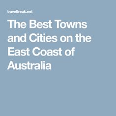 The Best Towns and Cities on the East Coast of Australia