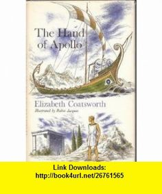 The Hand of Apollo Elizabeth Coatsworth, Robin Jacques ,   ,  , ASIN: B000HR8Q0C , tutorials , pdf , ebook , torrent , downloads , rapidshare , filesonic , hotfile , megaupload , fileserve
