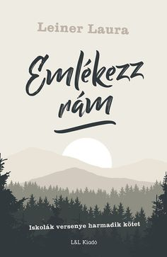 Emlékezz rám by Leiner Laura - Books Search Engine Good Books, Books To Read, Commonplace Book, White Books, Book Memes, I Don T Know, Love Book, Picture Wall, Hunger Games