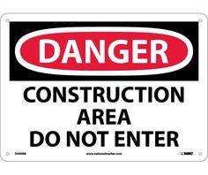 Danger, CONSTRUCTION AREA DO NOT ENTER, 10X14, .040 Aluminum