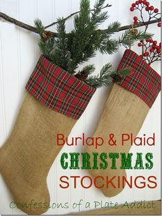 Burlap and plaid Christmas stockings - great for rustic decor, I'd fill them with greenery sprigs and pinecones (maybe frost the cones)  *********************************************  CONFESSIONS OF A PLATE ADDICT - #Christmas #decor #rustic #sewing #burlap #crafts - tå√