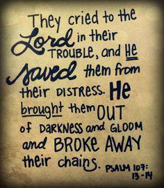 Psalm 107:13-14 05/06/14