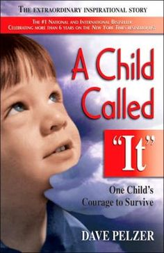 """A Child Called """"It"""" By Dave Pelzer I love this book. I literally cried reading it, to the point where I was practically balling."""