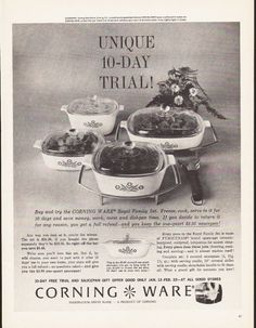 "1964 CORNING WARE vintage magazine advertisement ""Unique 10-Day Trial"" ~ Unique 10-Day Trial! ... Buy and try the Corning Ware Royal Family Set. Freeze, cook, serve in it for 10 days and save money, work, mess and dishpan time. ~"
