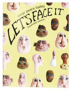 LET/'S FACE IT Elinor Peace Bailey Expanded Edition Book LNC