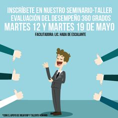 ¡Comienzan nuestros seminarios de mayo! Inscríbete en nuestro taller: EVALUACIÓN DEL DESEMPEÑO 360 GRADOS DÍAS: MARTES 12 Y MARTES 19 DE MAYO DURACIÓN: 16 HORAS (CON EL APOYO DEL Instituto Salvadoreño de Formación Profesional-INSAFORP INCLUYE: ALIMENTACIÓN, MATERIALES E IMPUESTOS INFORMACIÓN E INSCRIPCIONES EJECUTIVA DE CUENTAS: VITHIA RAMOS TELEFONO: 2279-5902 E-MAIL: capacitaciones@talentohumano.com.sv