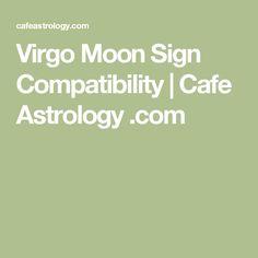 Virgo Moon Sign Compatibility | Cafe Astrology .com