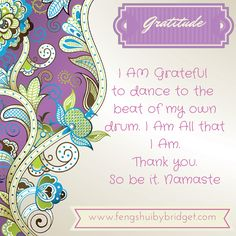 Heart Beat - AM Grateful to dance to the beat of my own drum. I Am All that I Am. Thank you. So be it. Namaste #gratitude, #quotes, @fengshuibybridget