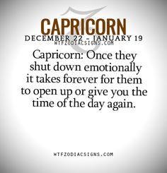Capricorn: Once they shut down emotionally it... - fun zodiac signs fact