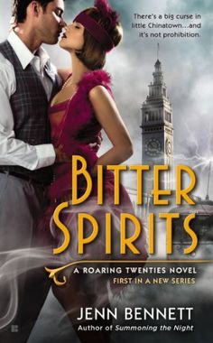 Bitter Spirits by Jenn Bennett | Roaring Twenties, BK#1 | Publisher: Berkley | Publication Date: January 7, 2014 | Cover by Aleta Rafton | www.jennbennett.net   | Historical #Paranormal #1920s #ghosts