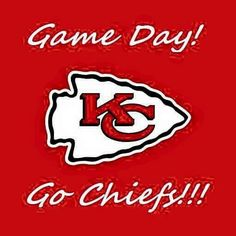 Game Day!! GO CHIEFS!!!