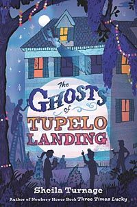 The Ghost of Tupelo Landing by Sheila Turnage for grades 4-7.