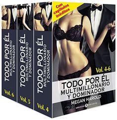 Todo por él (Multimillonario y dominador) - Vol. 4-6 (Todo por él (Multimillonario y dominador) Vol nº 2) (Spanish Edition)