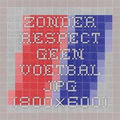 zonder-respect-geen-voetbal.jpg (800×600)
