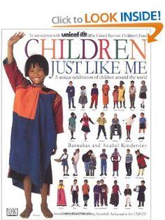 Children Just Like Me: A Unique Celebration of Children Around the World: Anabel Kindersley, Barnabas Kindersley, UNICEF: 9780789402011: Amazon.com: Books