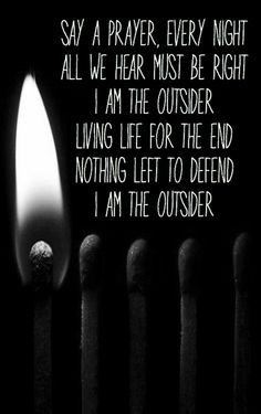 The Outsider lyrics. #BVB5.  Made by CLong.  Do not own image.