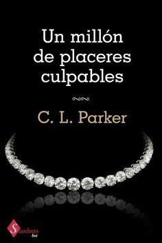 Libros romanticos y eroticos : Un Millón de Placeres Culpables - C.L. Parker