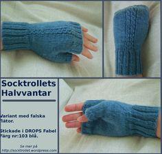 Socktrollets halvvantar, flätvariant Fingerless Mittens, Knit Mittens, Drops Delight, Ann Louise, Monster 2, Wrist Warmers, Chrochet, Tatting, Needlework