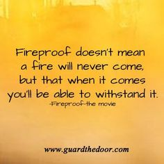 Fire Proof Marriage Quotes | fireproof marriage. One of the best movies.