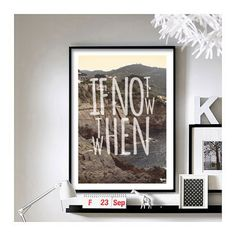 Travel Quotes ('If Not Now Then When.') - A3 Art Print. $19.00, via Etsy.