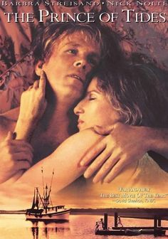 The Prince of Tides (1991) A Southern schoolteacher unloads a lifetime of horrific, repressed memories to a New York City psychiatrist in order to help save his suicidal sister. Barbra Streisand directs and stars in this drama, adapted from a best-selling novel by Pat Conroy.
