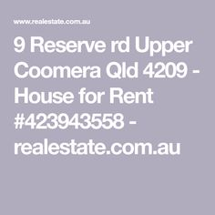 9 Reserve rd Upper Coomera Qld 4209 - House for Rent #423943558 - realestate.com.au
