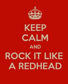 Keep calm and rock it like a redhead. #Redhead