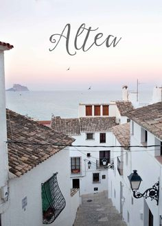Guía de Altea, Alicante. Spain Places In Spain, Oh The Places You'll Go, Madrid To Barcelona, Madrid Travel, Spanish Towns, Altea, Santorini, Moraira, Spanish Architecture