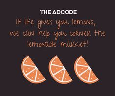 When life gives you lemons, contact #TheAdCode for that perfect recipe of lemonade to keep trending in your market.  Contact- www.theadcode.com Or info@theadcode.com  +91 7838844747 (India) +1 778-987-7844 (Canada) .  #TheAdCode #MarketingAgency #Advertising #AdAgency #Marketing #socialmediaexpert