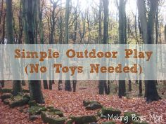 Simple Outdoor Play (No Toys Needed) – Making Boys Men, – natural playground ideas Outdoor Girls, Outdoor Fun, Outdoor Playground, Playground Ideas, Outdoor Activities, Activities For Kids, Toddler Fun, Exercise For Kids, Summer Kids