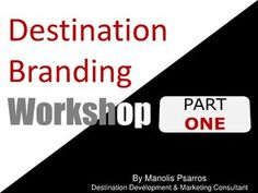 Destination Branding Workshop_Part_One by AbouTourism Destination Consultants, via Slideshare