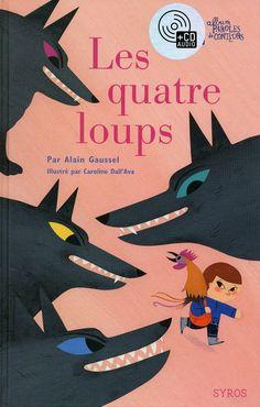 Les quatre loups d'Alain Gaussel, illustré par Caroline Dall'Ava Syros dans la collection Albums Paroles de conteurs
