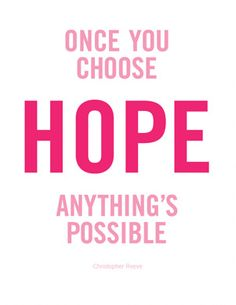 Once You Choose HOPE Anything's Possible #Hope #quotes #breastcancer #BCAM #pinkribbon