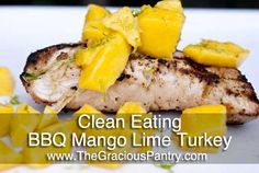Clean Eating BBQ Lime And Mango Turkey