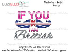Print your own Iron on - If you Mustache i am British, sparkly patriotic UK, British Flag DIY Printables - Digital Sheet - digital transfer by LuziEllisGraphics on Etsy Usa Flag, Mustache, American Girl, My Etsy Shop, Iron, Printables, Digital, Handmade Gifts, British
