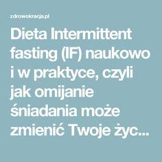 Dieta Intermittent fasting (IF) naukowo i w praktyce, czyli jak omijanie śniadania może zmienić Twoje życie i ciało. - Zdrowokracja.pl