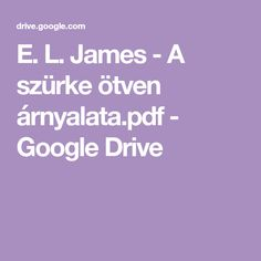 James - A szürke ötven árnyalata. Google Drive, Pdf, Film, Movie, Film Stock, Cinema, Films