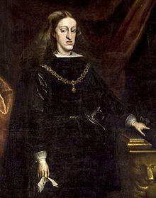 """Su Majestad Católica Carlos II de España, apodado """"el Rey Hechizado""""."""
