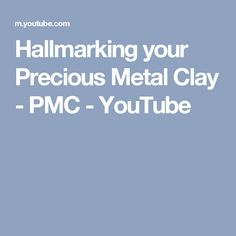 Hallmarking your Precious Metal Clay - PMC - YouTube