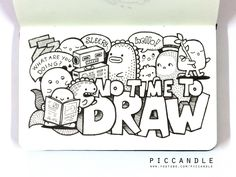 Doodle - NO TIME TO DRAW by PicCandle.deviantart.com on @DeviantArt