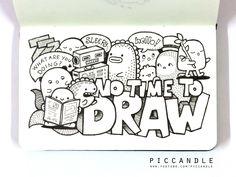 Doodle - NO TIME TO DRAW by PicCandle.deviantart.com on @DeviantArt