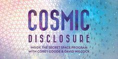 COSMIC DISCLOSURE: Secret Space Program Insider Debut Videos!! - David Wilcock