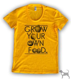 Grow Your Own Food Women's Poly Cotton TShirt by by Linthound, $20.00
