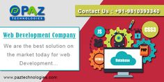 We Develop, Professional, Affordable, Creative & Seo Friendly Website.......... For more Information visit our web site paztechnologies.com