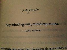 Soy mitad agonía, mitad esperanza. #frases