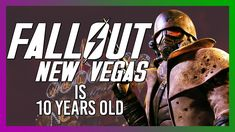 Fallout: New Vegas is 10 Years Old