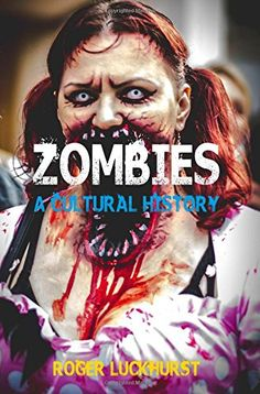 Zombies: A Cultural History - The zombie has shuffled with dead-eyed, remorseless menace from its beginnings in obscure folklore and primitive superstition to become the dominant image of the undead today. In contemporary visions of global apocalypse, such as the films 28 Days Later, I Am Legend and World War Z and the phenomenally successful TV series The Walking Dead, the zombie has reached its apotheosis. Zombies have infected the cinema of nearly every nation, from France to Australia
