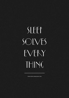 sleep solves and time heals everything